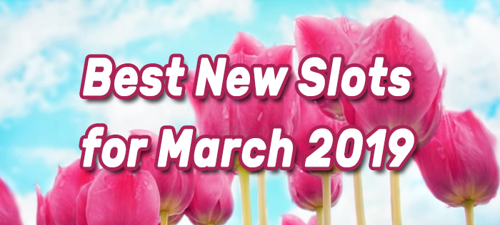 Best New Slots for March
